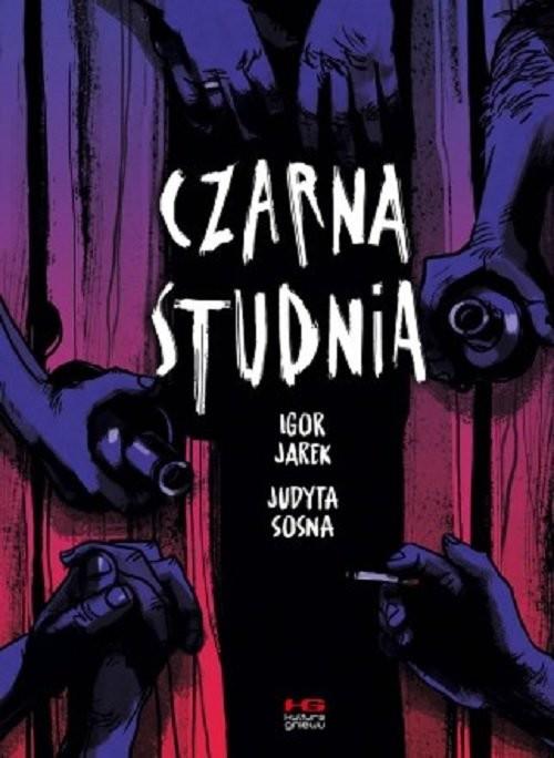 okładka Czarna studniaksiążka |  | Igor Jarek, Judyta Sosna