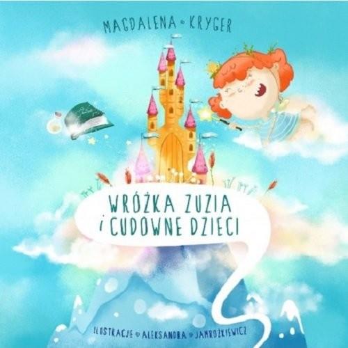 okładka Wróżka Zuzia i cudowne dzieci, Książka | Kryger Magdalena