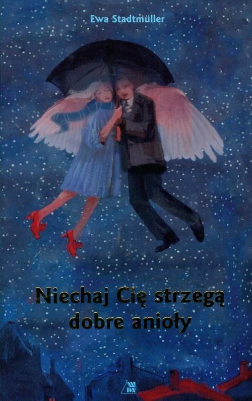okładka Niechaj cię strzegą dobre anioły, Książka | Ewa  Stadtmuller