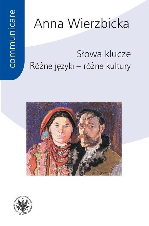 okładka Słowa klucze Różne języki – różne kultury, Książka | Wierzbicka Anna