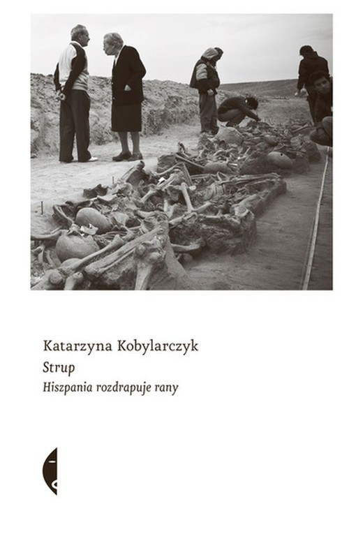 okładka Strup Hiszpania rozdrapuje rany, Książka | Kobylarczyk Katarzyna