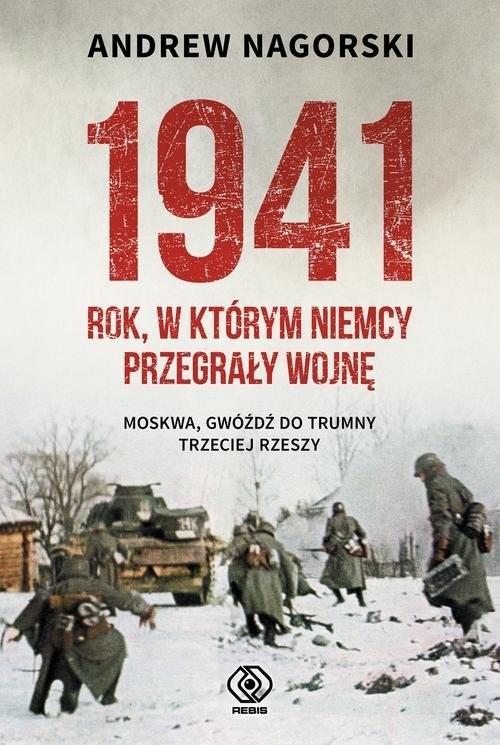 okładka 1941 Rok w którym Niemcy przegrały wojnę, Książka | Nagorski Andrew