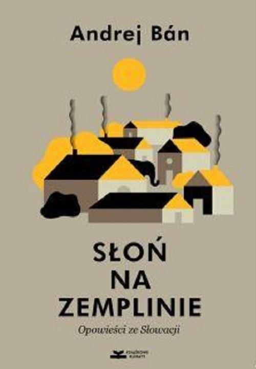 okładka Słoń na Zemplinie. Opowieści ze Słowacjiksiążka      Ban Andrej