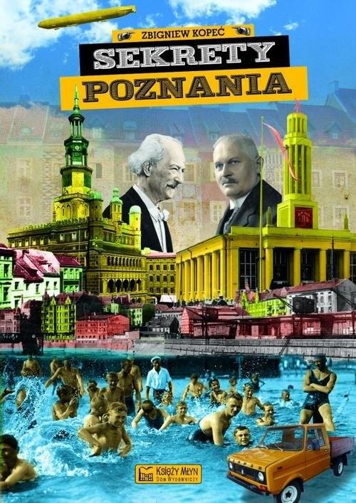 okładka Sekrety Poznania, Książka | Kopeć Zbigniew