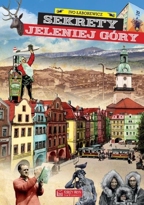 okładka Sekrety Jeleniej Góry, Książka | Łaborewicz Ivo