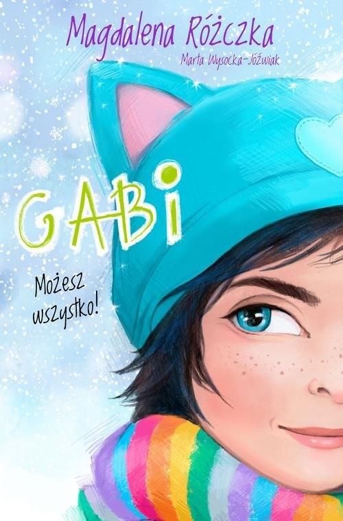 okładka Gabi Możesz wszystko!, Książka | Magdalena Różczka, Marta Wysocka-Jóźwiak