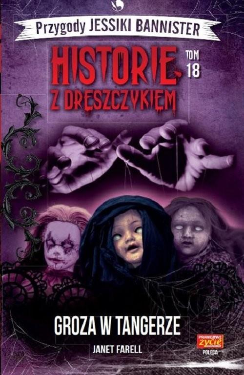 okładka Historie z dreszczykiem J.Bannister Tom 18 Groza w Tangerze, Książka | Farell Janet