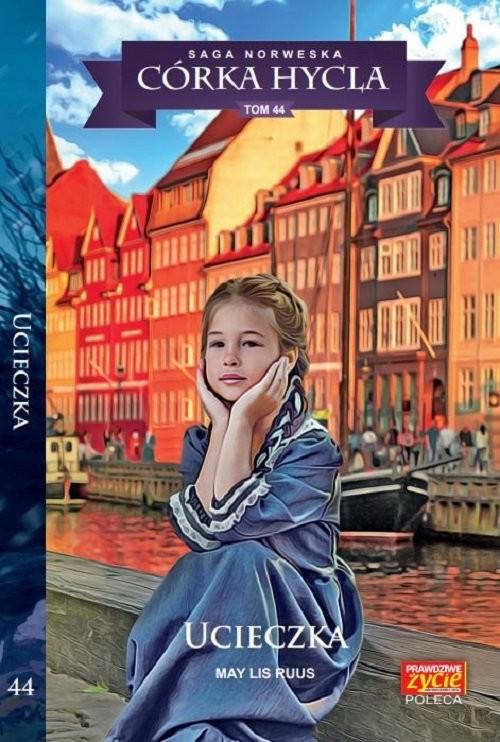 okładka Córka Hycla Tom 44 Ucieczka, Książka | May Lis Ruus