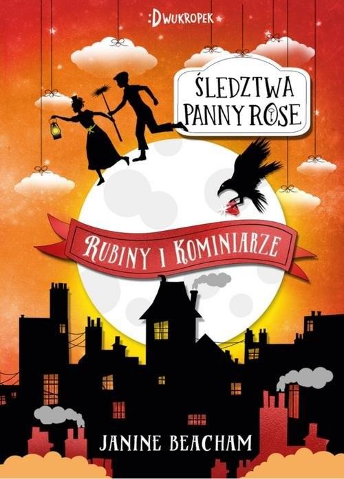 okładka Śledztwa panny Rose Rubiny i kominiarze, Książka | Beacham Janine