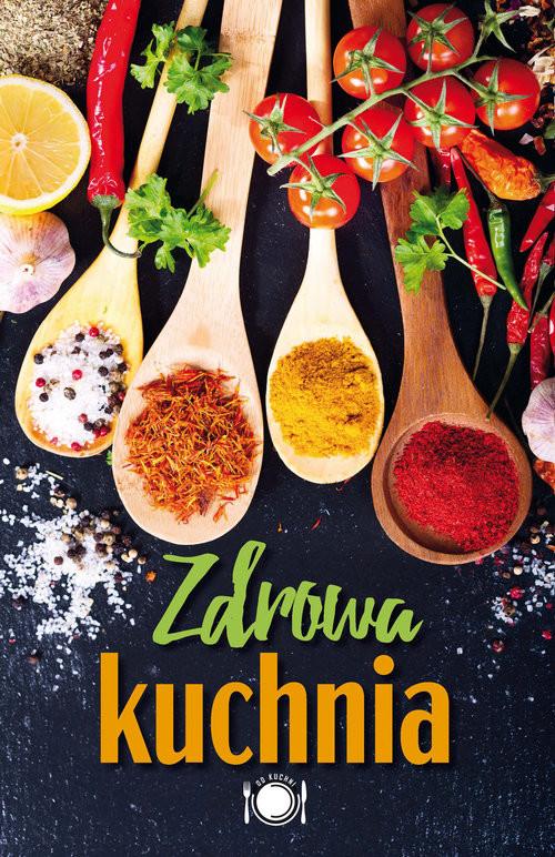okładka Zdrowa kuchnia, Książka |