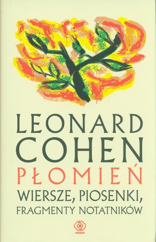 okładka Płomień Wiersze, piosenki, fragmenty notatników, Książka | Leonard Cohen