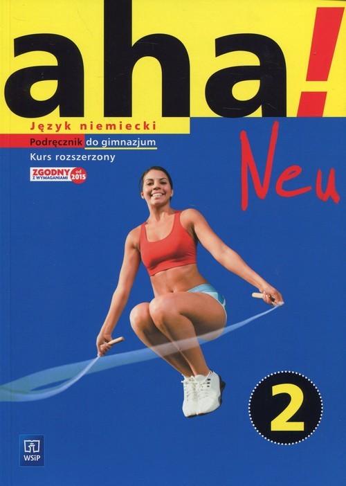 okładka Aha!Neu 2 Język niemiecki Podręcznik + 2CD Kurs rozszerzony Gimnazjumksiążka      Anna Potapowicz, Krzysztof Tkaczyk