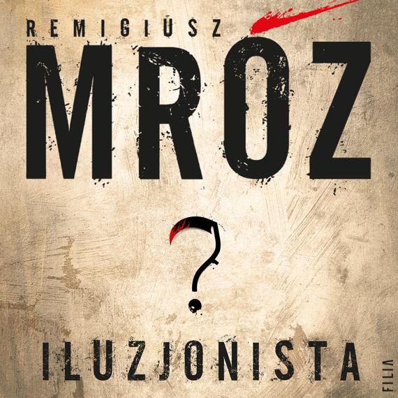 okładka Iluzjonista, Audiobook | Remigiusz Mróz