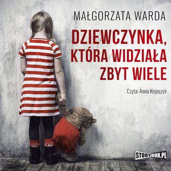 okładka Dziewczynka, która widziała zbyt wiele, Audiobook | Małgorzata Warda