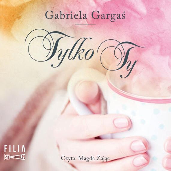 okładka Tylko Ty, Audiobook | Gabriela Gargaś