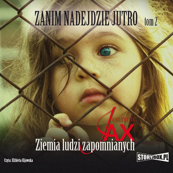 okładka Zanim nadejdzie jutro. Tom 2. Ziemia ludzi zapomnianychaudiobook | MP3 | Joanna Jax