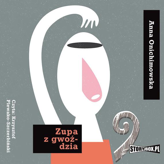 okładka Zupa z gwoździa, Audiobook | Anna Onichimowska