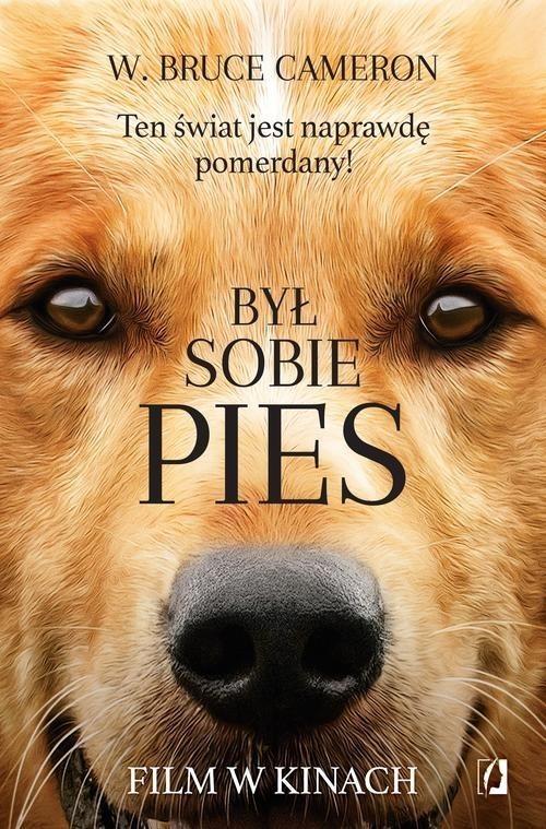 okładka Był sobie pies Ten świat jest naprawdę pomerdany!, Książka   W. Bruce Cameron