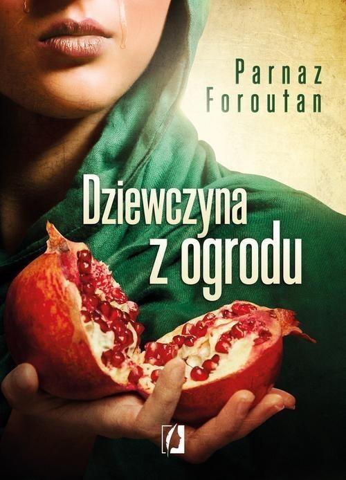 okładka Dziewczyna z ogroduksiążka |  | Faroutan Parnaz