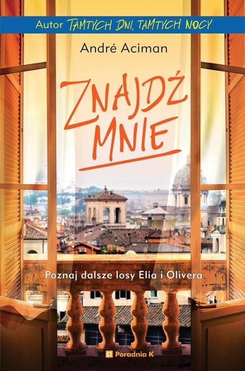 okładka Znajdź mnie, Książka | Aciman Andre