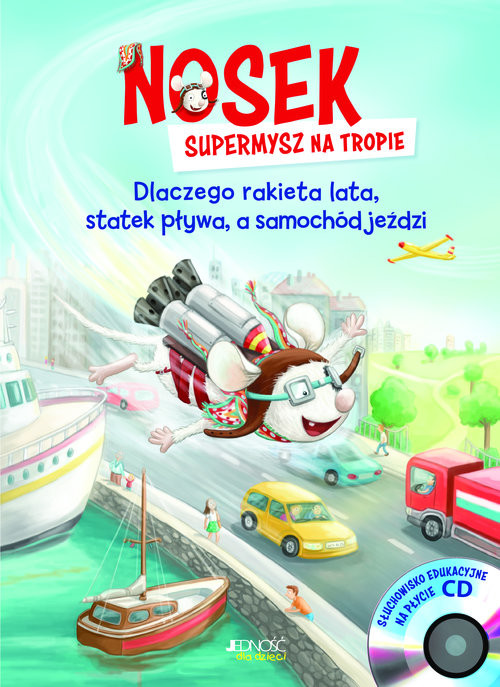 okładka Nosek supermysz na tropie Dlaczego rakieta lata statek pływa, a samochód jeździ +CD, Książka | Bornstädt Matthias von