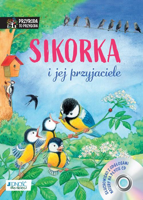 okładka Sikorka i jej przyjaciele + CDksiążka |  | Reichenstetter Friederun