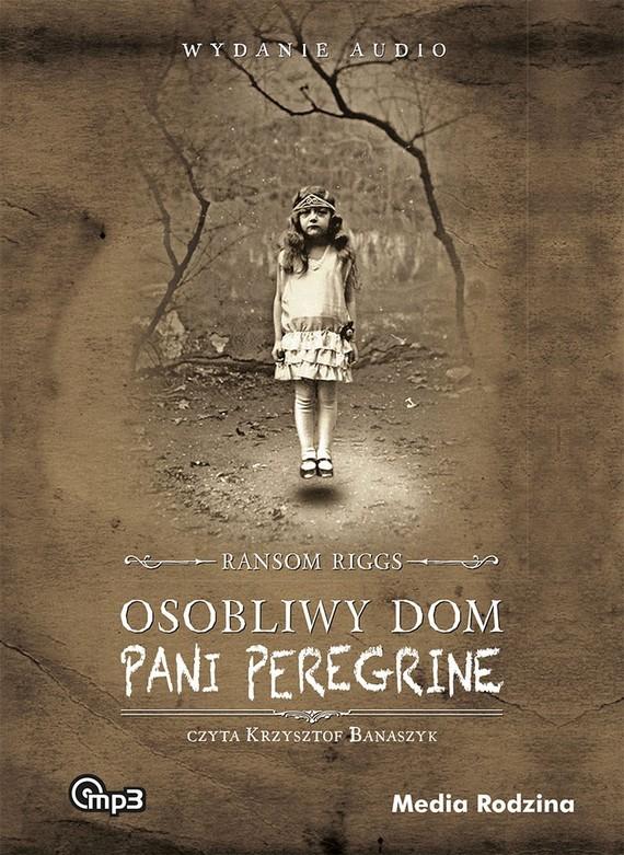 okładka Osobliwy dom pani Peregrineaudiobook | MP3 | Ransom Riggs