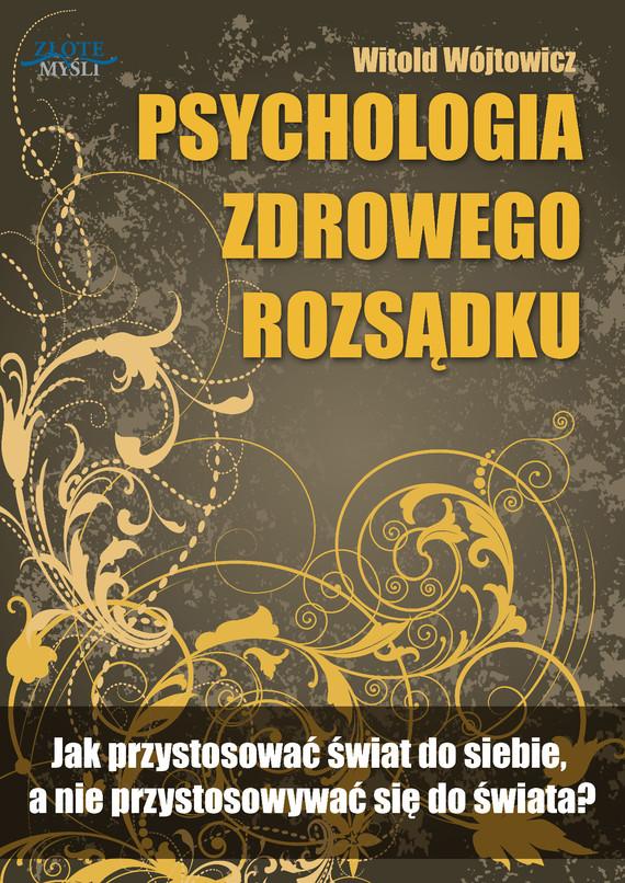 okładka Psychologia zdrowego rozsądku, Audiobook   Witold Wójtowicz