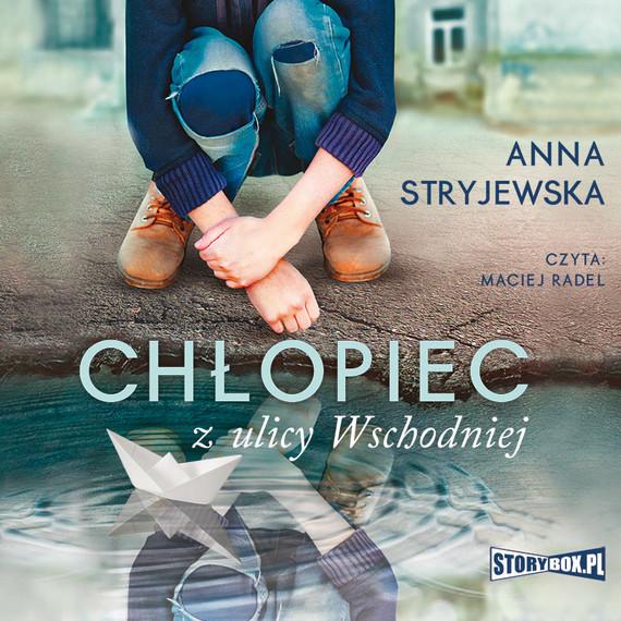 okładka Chłopiec z ulicy Wschodniejaudiobook   MP3   Anna Stryjewska