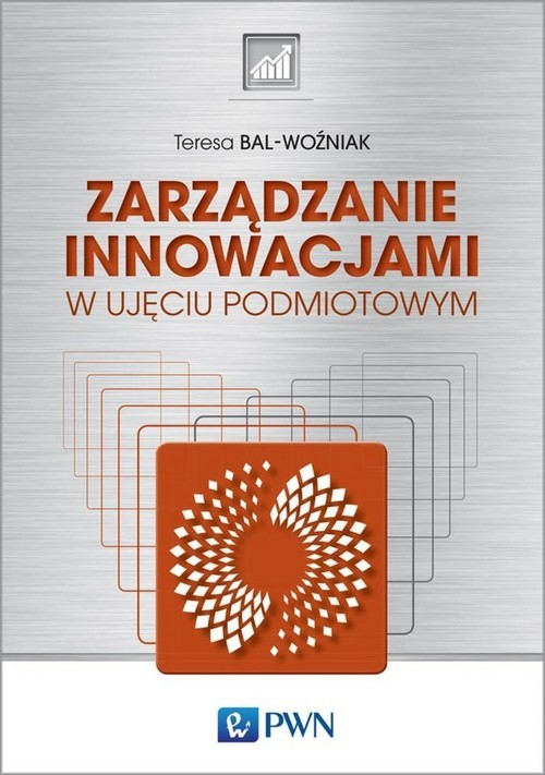 okładka Zarządzanie innowacjami w ujęciu podmiotowym, Książka | Bal-Woźniak Teresa