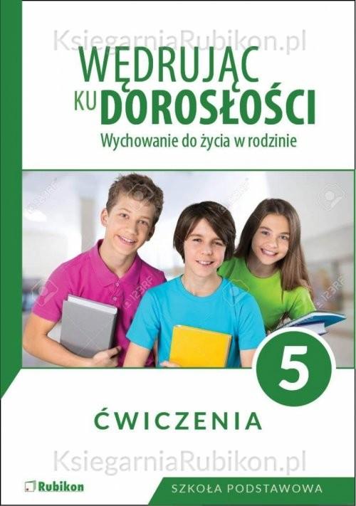 okładka Wędrując ku dorosłości 5 Ćwiczenia Wychowanie do życia w rodzinie. Szkoła podstawowa, Książka | Król Teresa