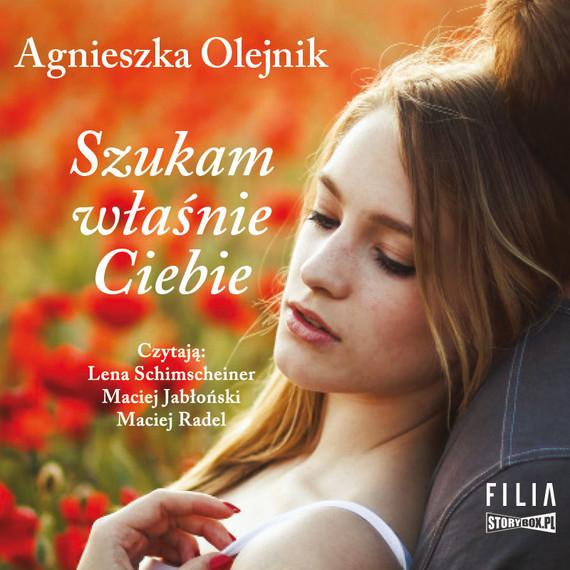 okładka Szukam właśnie Ciebieaudiobook | MP3 | Agnieszka Olejnik