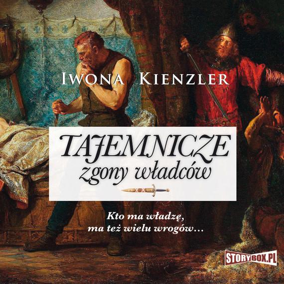 okładka Tajemnicze zgony władców, Audiobook | Iwona Kienzler