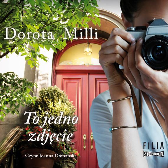 okładka To jedno zdjęcie, Audiobook | Dorota Milli