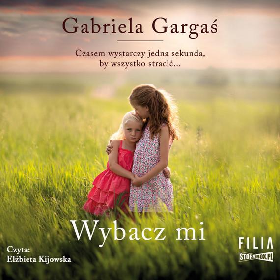 okładka Wybacz mi, Audiobook | Gabriela Gargaś