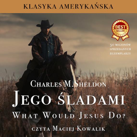okładka WWJD Jego śladami, Audiobook | Charles M.  Sheldon