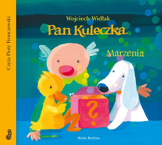 okładka Pan Kuleczka Marzeniaaudiobook | MP3 | Wojciech Widłak
