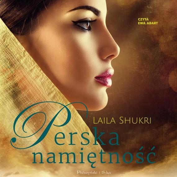okładka Perska namiętnośćaudiobook | MP3 | Laila Shukri