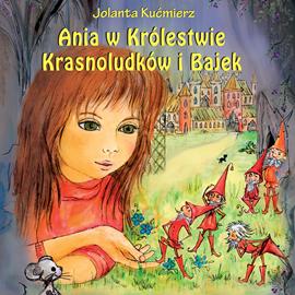 okładka Ania w Królestwie Krasnoludków i Bajek, Audiobook | Kućmierz Jolanta