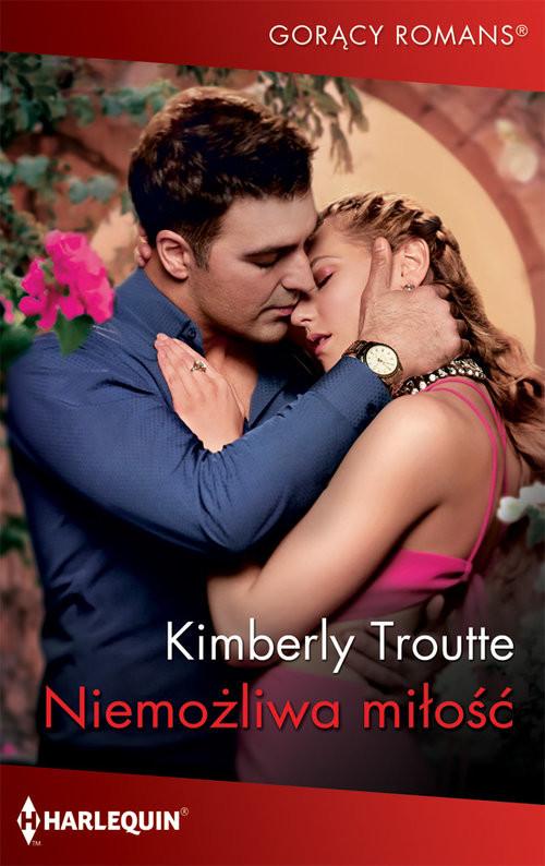 okładka Niemożliwa miłość, Książka | Troutte Kimberly