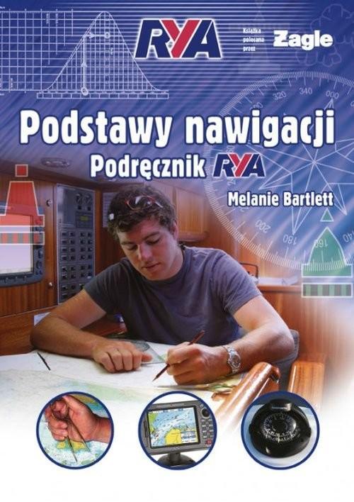 okładka Podstawy nawigacji Podręcznik RYA, Książka   Melanie Bartlett