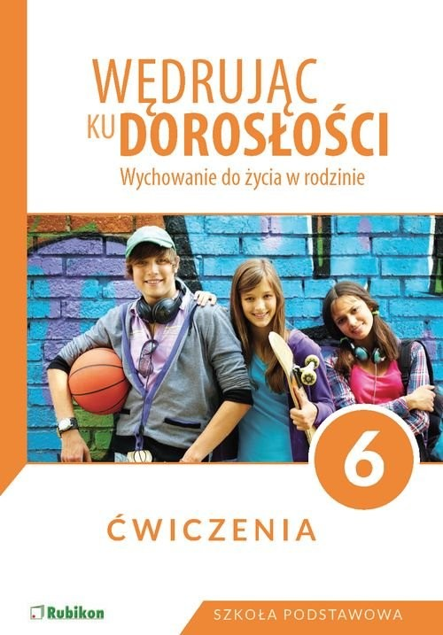 okładka Wędrując ku dorosłości 6 Wychowanie do życia w rodzinie Ćwiczenia Szkoła podstawowa, Książka | Król Teresa