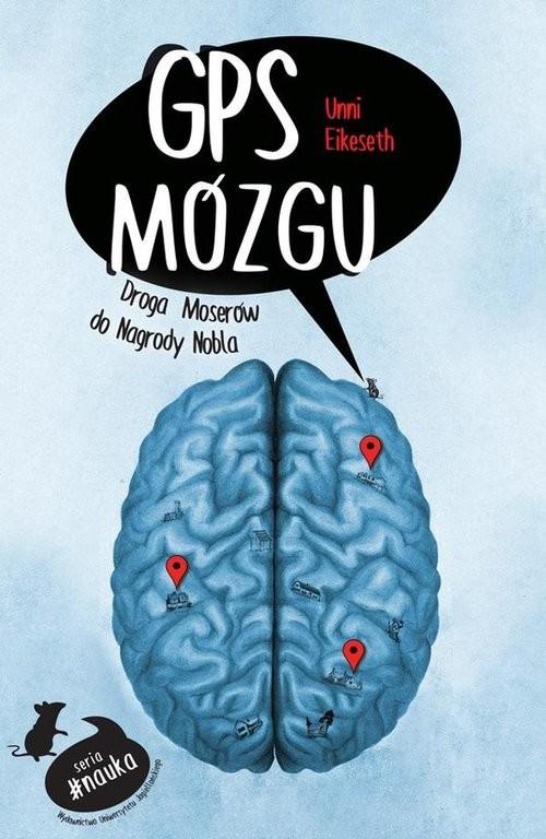okładka GPS mózgu Droga Moserów do Nagrody Nobla, Książka | Eikeseth Unni