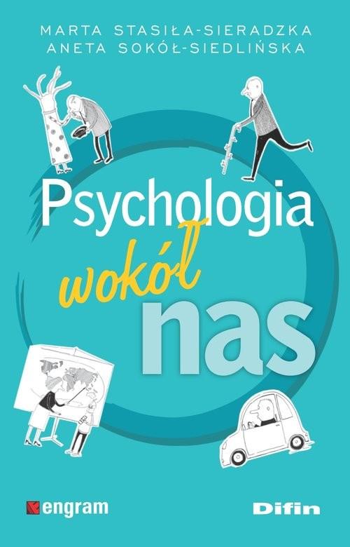 okładka Psychologia wokół nasksiążka |  | Marta Stasiła-Sieradzka, Ane Sokół-Siedlińska