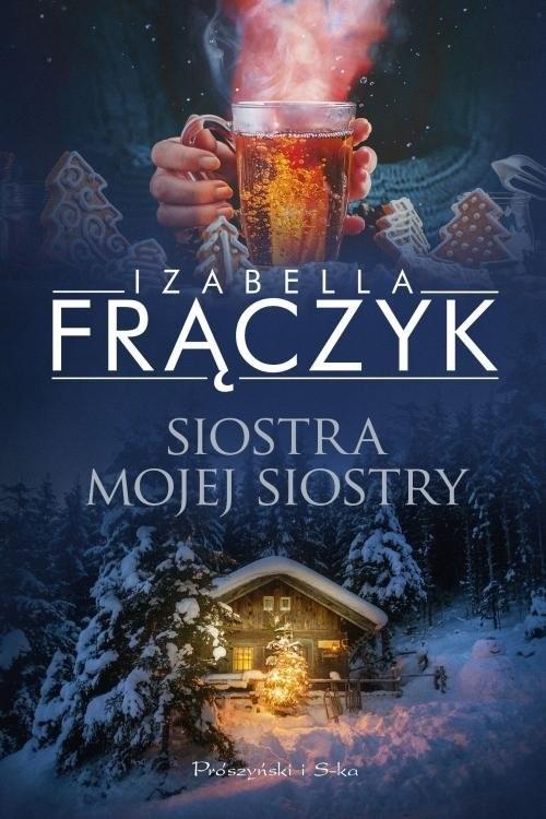 okładka Siostra mojej siostry, Książka | Izabella  Frączyk