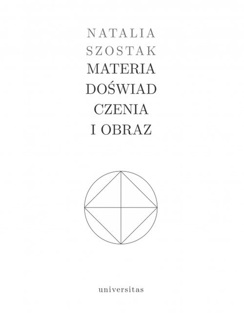 okładka Materia doświadczenia i obraz, Książka | Szostak Natalia