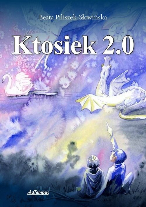 okładka Ktosiek 2.0  /AdTempus, Książka | Piliszek-Słowińska Beata