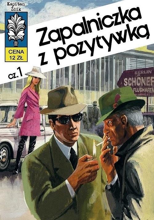 okładka Kapitan Żbik 10 Zapalniczka z pozytywką cz. 1 Wyd. III / Ongrys, Książka | Władysław Krupka, Grzegorz Rosiński