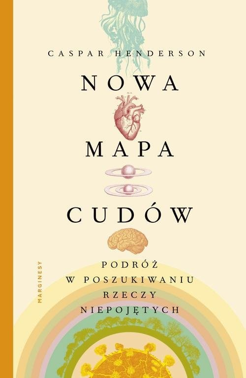 okładka Nowa mapa cudów Podróż w poszukiwaniu rzeczy niepojętych, Książka | Henderson Caspar