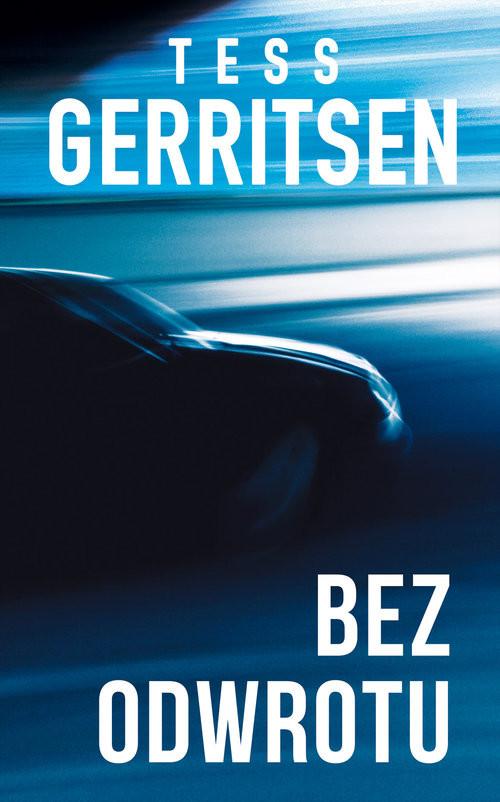 okładka Bez odwrotu, Książka   Tess Gerritsen